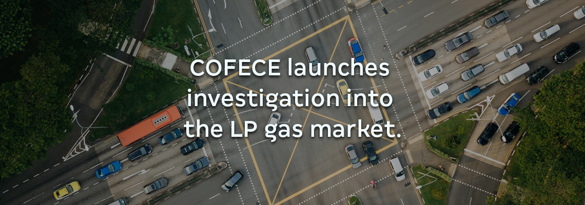 COFECE launches investigation into the LP gas market