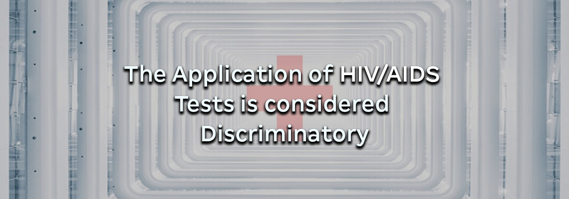 The Application of HIV/AIDS Tests is considered Discriminatory