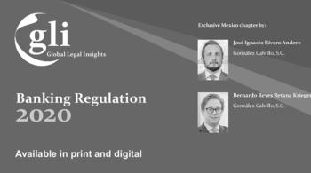 Conoce los principales avances regulatorios en México – Guía de Regulación Bancaria por GLG